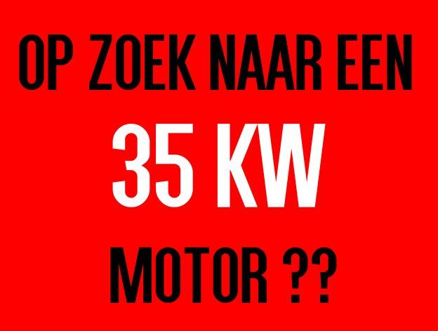 op oek naar een 35 kW motor